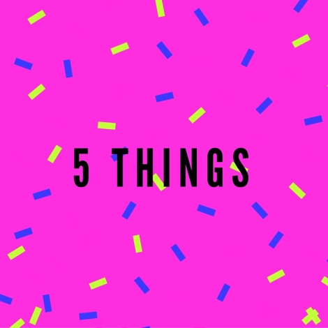 5 THINGS (4)